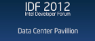 Data Center Pavillion: IDF 2012